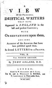 A view of the principal deistical writers ... in England in the last and present century: Volume 2