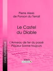 Le Castel du Diable: L'Anneau de fer du passé – Piqueur Sonne-toujours