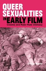 Queer Sexualities in Early Film PDF