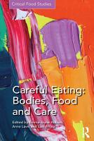 Careful Eating  Bodies  Food and Care PDF