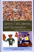 Sports Fans  Identity  and Socialization Exploring the Fandemonium PDF