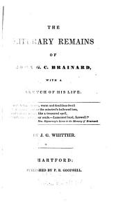 The Literary Remains of John G. C. Brainard: With a Sketch of His Life