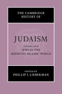 The Cambridge History of Judaism  Volume 5  Jews in the Medieval Islamic World