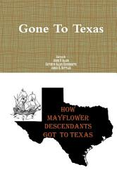 Gone To Texas How Mayflower Decendants Got To Texas Book PDF
