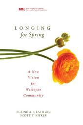Longing for Spring: A New Vision for Wesleyan Community