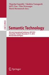 Semantic Technology: 4th Joint International Conference, JIST 2014, Chiang Mai, Thailand, November 9-11, 2014. Revised Selected Papers