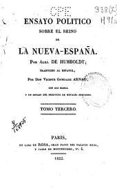Ensayo político sobre el reino de la Nueva España: Volumen 3