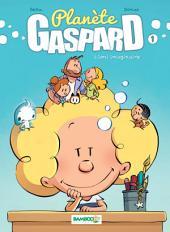 Planète Gaspard - Tome 1 - L'ami imaginaire
