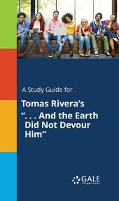 "A Study Guide for Tomas Rivera's "". . . And the Earth Did Not Devour Him"""