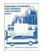 Increased Automobile Fuel Efficiency and Synthetic Fuels: Alternatives for Reducing Oil Imports