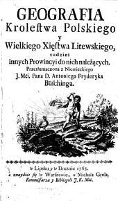 Geografia krolestwa polskiego y Wielkiego xięstwa litewskiego