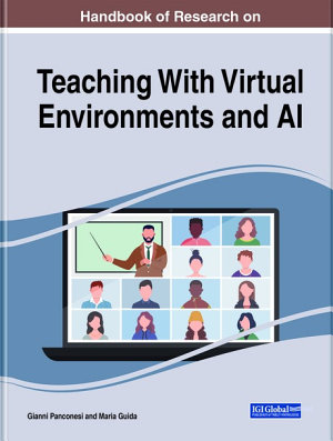 Handbook of Research on Teaching With Virtual Environments and AI