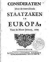 Consideratien over de voorvallende staat-zaken in Europa, voor de maant January, 1689: Volume 1