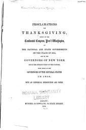 Proclamation for Thanksgiving, Issued by the Continental Congress, Pres't Washington, by the National and State Governments on the Peace of 1815, and by the Governors of New York Since the Introduction of the Custom: With Those of the Governors of the Several States in 1858