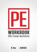P.E. Workbook - 100 Workouts