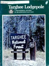Targhee lodgepole: a pioneering effort in deadwood salvage