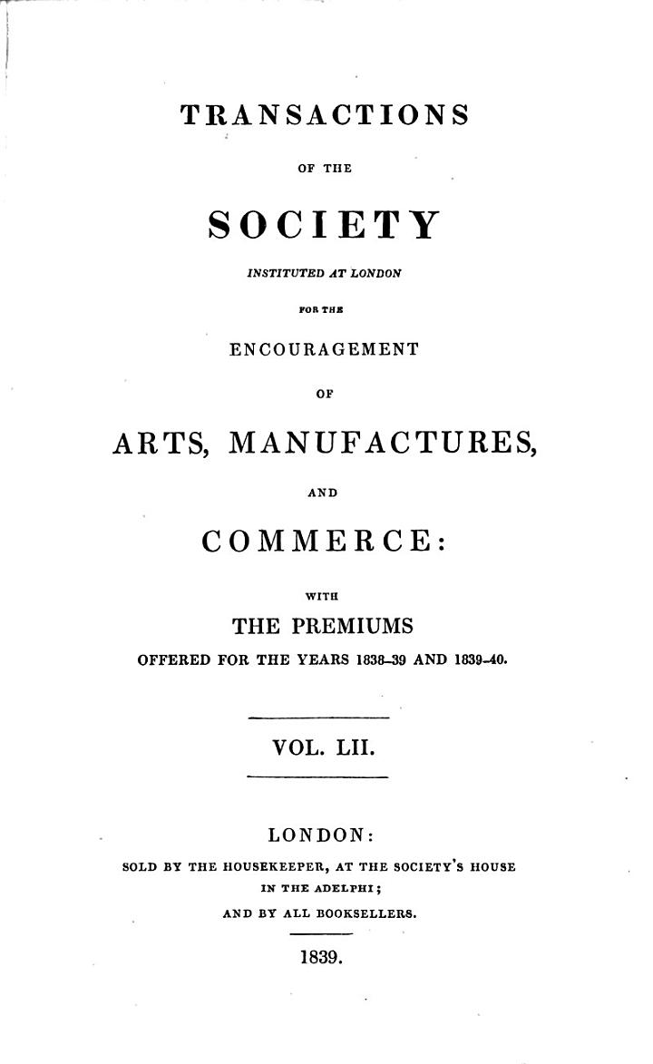 Transactions of the Society Instituted at London for the Encouragement of Arts, Manufactures, and Commerce