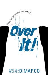 Over It: Getting Up and Moving On after Bad Stuff Happens