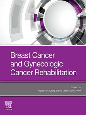 Breast Cancer and Gynecological Cancer Rehabilitation E-Book