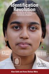Identification Revolution: Can Digital ID be Harnessed for Development?