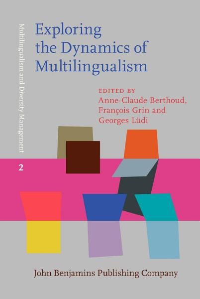 Download Exploring the Dynamics of Multilingualism Book