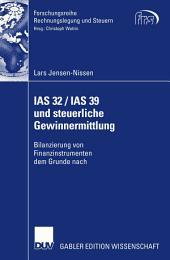 IAS 32 / IAS 39 und steuerliche Gewinnermittlung: Bilanzierung von Finanzinstrumenten dem Grunde nach