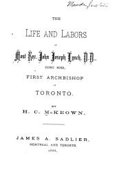 The Life and Labors of Most Rev. John Joseph Lynch, D. D., Cong. Miss., First Archbishop of Toronto