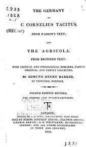 The Germany of C. Cornelius Tacitus: from Passow's text ; and, The Agricola : from Brotier's text