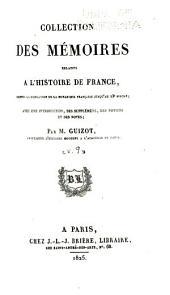 Collection des mémoires relatifs à l'histoire de France depuis la fondation de la monarchie française jusqu'au 13e siècle: Avec une introduction, des supplémens, des notices et des notes, Volume9