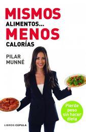 Mismos alimentos... menos calorías: Pierde peso sin hacer dieta