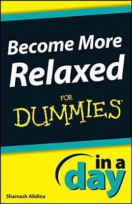 Become More Relaxed In A Day For Dummies PDF