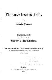 Finanzwissenschaft ...: th. Specielle steuerlehre. Ergänzungsheft: Die britische und französische besteuerung ... (1886-1896) 2 v. in 1