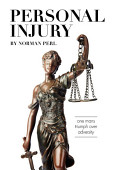 Personal Injury One Man S Triumph Over Adversity
