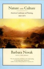 Nature and Culture: American Landscape and Painting, 1825-1875, With a New Preface, Edition 3