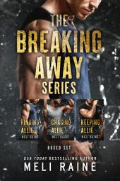 Breaking Away Series Boxed Set (Romantic Suspense) (Motorcycle Club Romance)