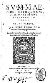 Summae fidei orthodoxae d. Dionysio Carthusiano authore. Tomus primus [-secundus]. ...