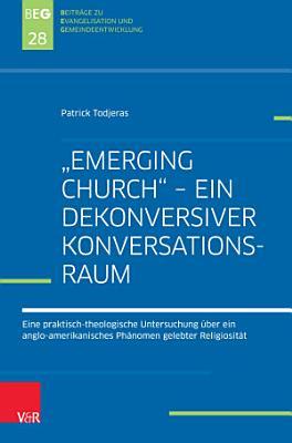 Emerging Church        ein dekonversiver Konversationsraum PDF