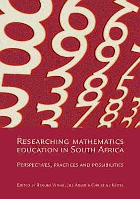 Researching Mathematics Education in South Africa PDF