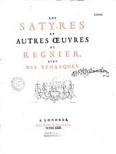 Satyres et autres oeuvres. Mathurin Régnier,... Ed. par Claude Brossette
