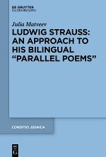 """Ludwig Strauss: An Approach to His Bilingual """"Parallel Poems"""""""