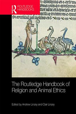 The Routledge Handbook of Religion and Animal Ethics PDF