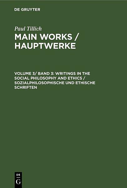 Writings In The Social Philosophy And Ethics Sozialphilosophische Und Ethische Schriften