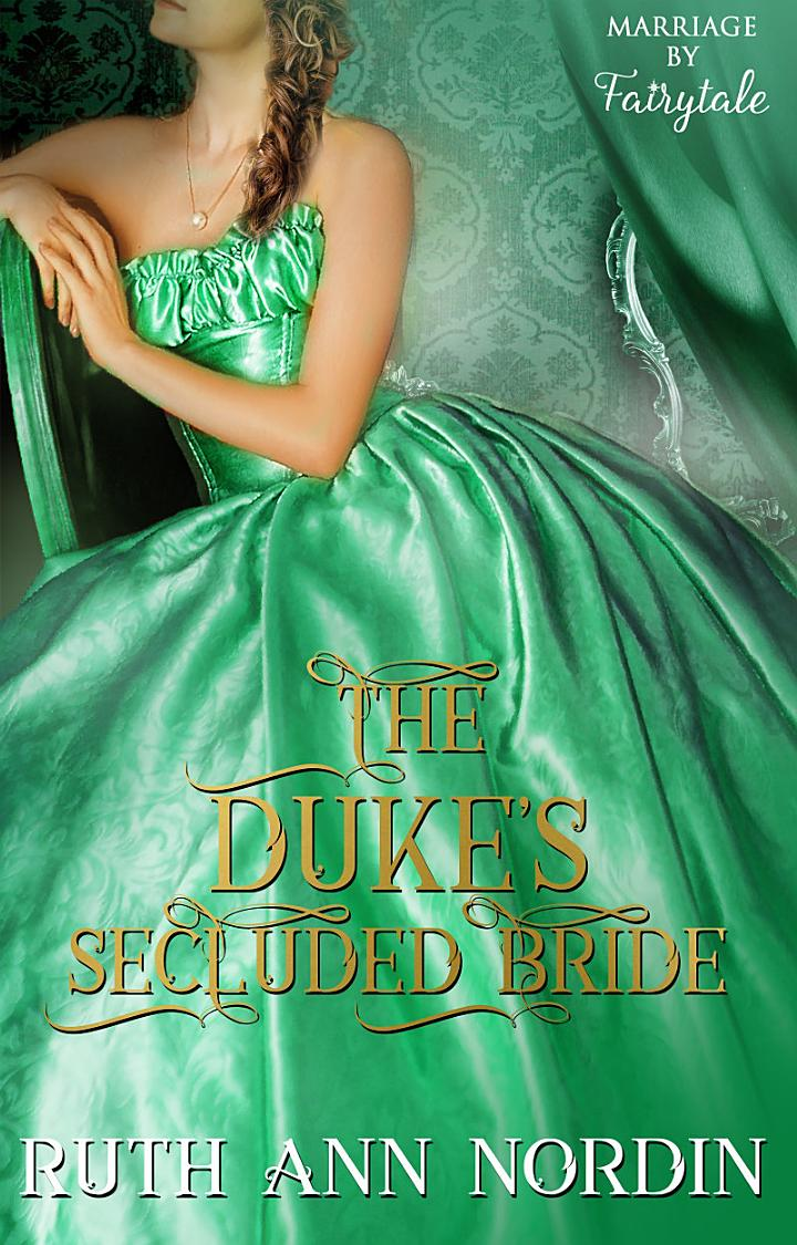 The Duke's Secluded Bride (a gothic Regency Romance)
