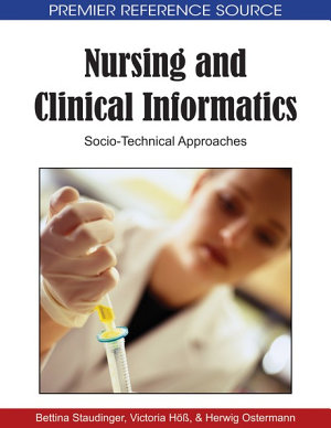 Nursing and Clinical Informatics  Socio Technical Approaches PDF