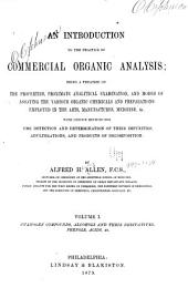 An Introduction to the Practice of Commercial Organic Analysis: Being a Treatise on the Properties, Proximate Analytical Examination, and Modes of Assaying the Various Organic Chemicals and Preparations ...