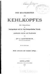 Die Krankheiten des Kehlkopfes mit Einschluss der Laryngoskopie und der local-therapeutischen Technik für praktische Aerzte und Studirende