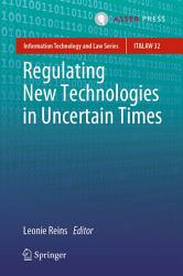 Regulating New Technologies in Uncertain Times PDF