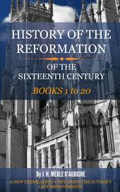 History of the Reformation of the Sixteenth Century: Volume 1