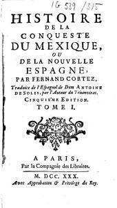 Histoire de la conqueste du Mexique ou de la Nouvelle Espagne par Fernand Cortez