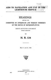 Aids to Navigation and Pay in the Lighthouse Service ...: Hearings ... on H.R. 11849 and H.R. 14899 ...